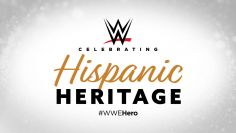 WWE Superstars honor their heroes during Hispanic Heritage Month